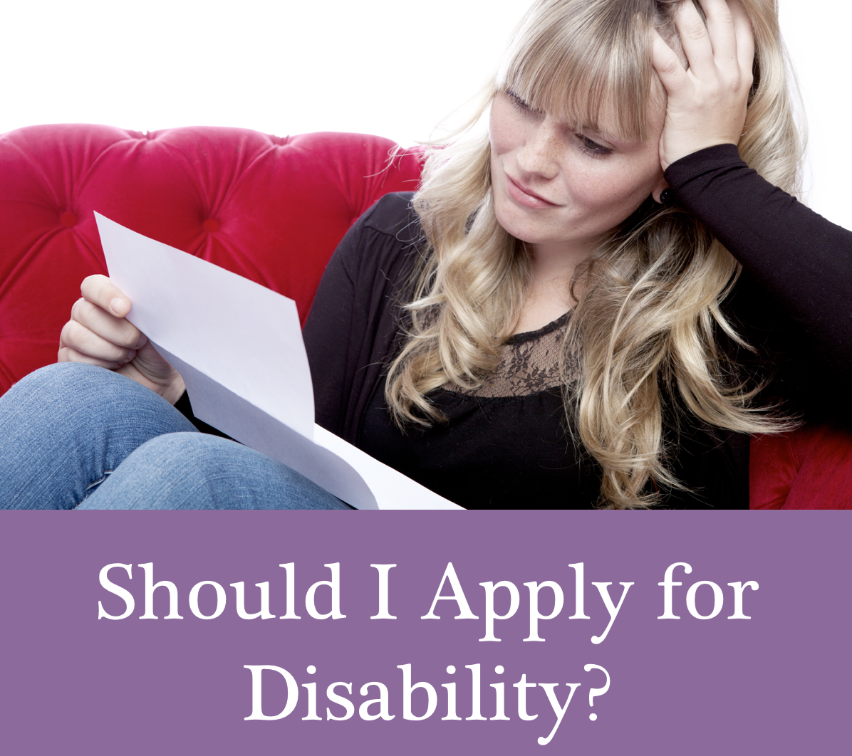 Should I Apply for Disability if I have a disability?